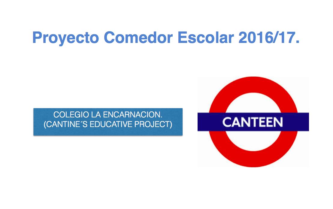 Proyecto Comedor Escolar 2016/17. Cantine's Educative Project